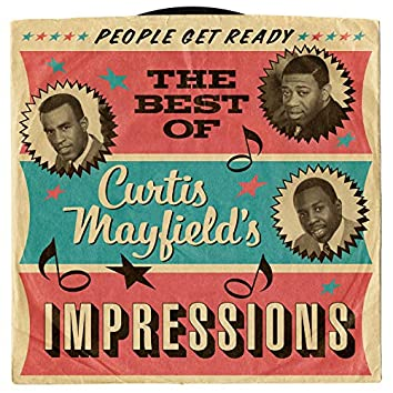 People Get Ready: The Best Of Curtis Mayfield's Impressions