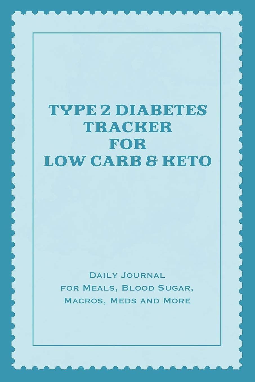 化合物クール中絶Type 2 Diabetes Tracker for Low Carb & KETO: Daily Journal for Meals, Blood Sugar, Macros, Meds and More