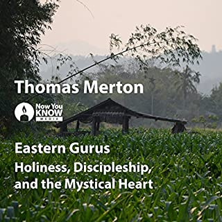 Eastern Gurus     Holiness, Discipleship, and the Mystical Heart              By:                                                                                                                                 Thomas Merton                               Narrated by:                                                                                                                                 Thomas Merton                      Length: 35 mins     5 ratings     Overall 4.8
