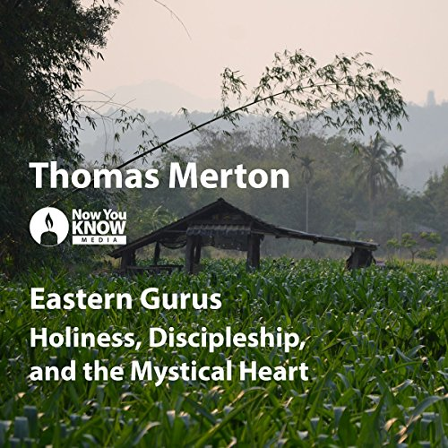 Eastern Gurus: Holiness, Discipleship, and the Mystical Heart copertina