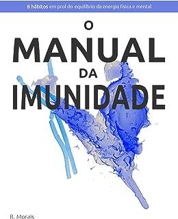 O Manual da Imunidade: 8 hábitos em prol do equilíbrio da energia física e mental (Portuguese Edition)