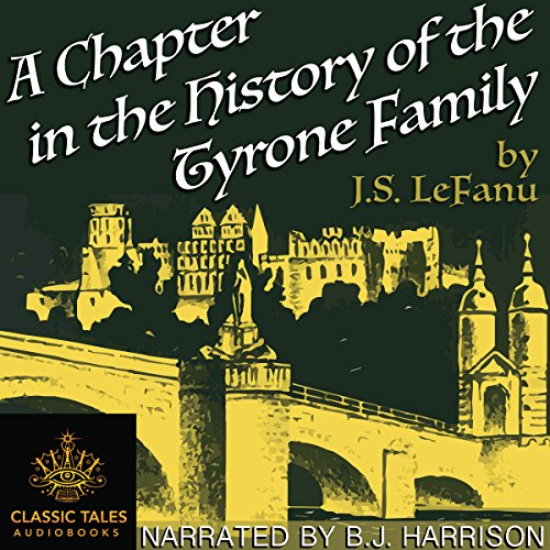 A Chapter in the History of the Tyrone Family [Classic Tales Edition] audiobook cover art