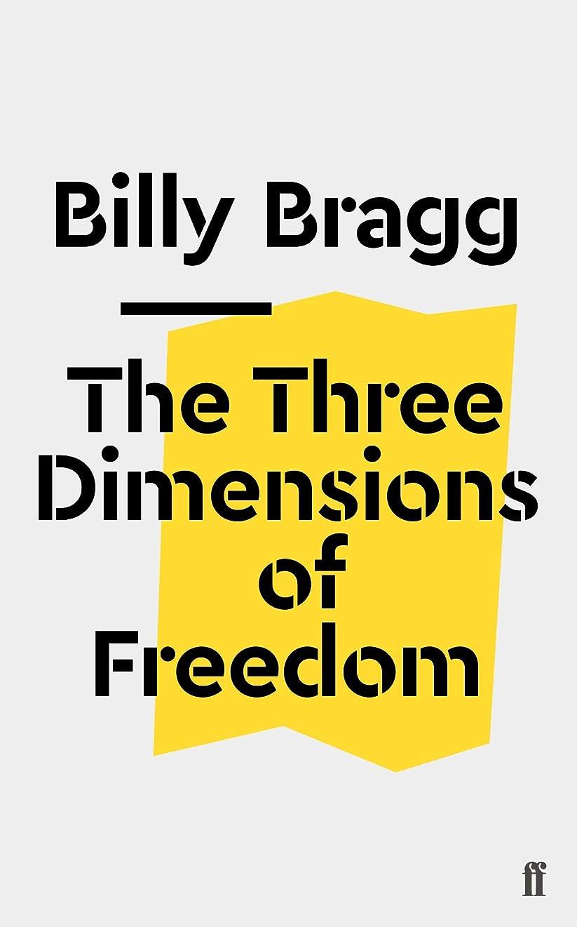 懺悔ラジエーター推定するThe Three Dimensions of Freedom (English Edition)