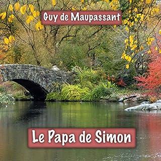 Le Papa de Simon                   Auteur(s):                                                                                                                                 Guy de Maupassant                               Narrateur(s):                                                                                                                                 Alain Couchot                      Durée: 20 min     Pas de évaluations     Au global 0,0