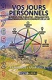 Vos Jours Personnels - Numérologie Evolutive - Organisation - Compréhension des événements de la vie - Format Kindle - 9,95 €