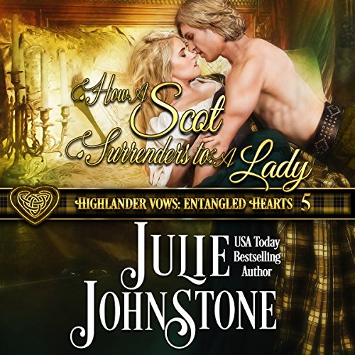 How a Scot Surrenders to a Lady     Highlander Vows: Entangled Hearts, Book 5              By:                                                                                                                                 Julie Johnstone                               Narrated by:                                                                                                                                 Tim Campbell                      Length: 10 hrs and 15 mins     8 ratings     Overall 4.9