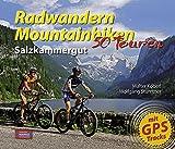 Radwandern - Mountainbiken Salzkammergut: 50 Touren (Radwandern und Mountainbiken) - Wolfgang Stumtner