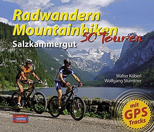 Radwandern - Mountainbiken Salzkammergut: 50 Touren: 50 Touren / mit GPS Tracks (Radwandern und Mountainbiken)