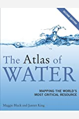 The Atlas of Water: Mapping the World's Most Critical Resource Paperback