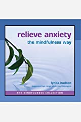 Relieve Anxiety the Mindfulness Way (The Mindfulness Collection) Audio CD