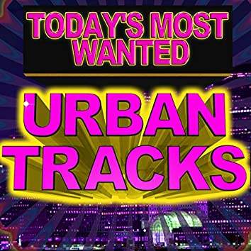 Today's Most Wanted Urban Tracks