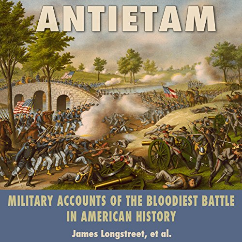 Couverture de Antietam: Military Accounts of the Bloodiest Battle in American History