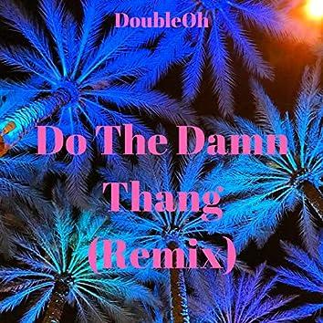 Do The Damn Thang (Remix)