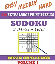 Sudoku 120 Extra Large Print Puzzles - Easy, Medium & Hard. 3 Difficulty Levels.: With solutions. Easy-to-see font, one full page per game. Large size paperback