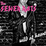 Sewer Rats,the: Wild at Heart (Audio CD)