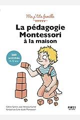 La pedagogie montessori a la maison : 200 activites 0-12 ans, 3e édition Paperback