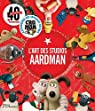 L'art des studios Aardman par Animations