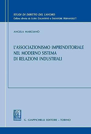 Lassociazionismo imprenditoriale nel moderno sistema di relazioni industriali