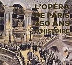 L'Opéra de Paris - 350 ans d'histoire de Mathias Auclair