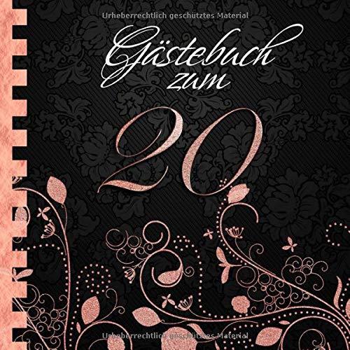 Gästebuch: Zum 20. Geburtstag I Edles Cover in Schwarz & Rose Gold I für 30 Gäste I für...