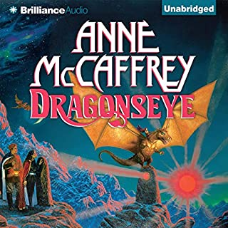 Dragonseye     Dragonriders of Pern, Book 4              Written by:                                                                                                                                 Anne McCaffrey                               Narrated by:                                                                                                                                 Dick Hill                      Length: 11 hrs and 5 mins     1 rating     Overall 5.0
