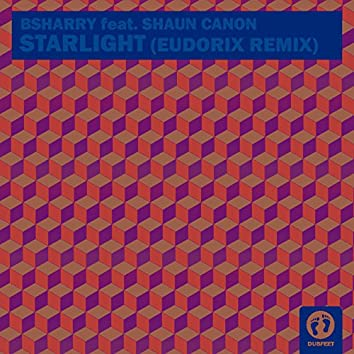 Starlight (feat. Shaun Canon) [Eudorix Remix]