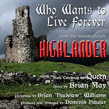 """""""Who Wants To Live Forever"""" from the Motion Picture """"Highlander"""" By Queen"""
