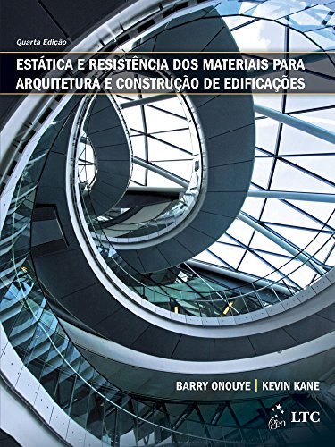 Estática e Resistência dos Materiais para Arquitetura e Construção de Edificações