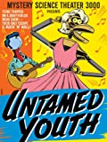 Mystery Science Theater 3000: Untamed Youth