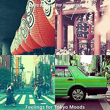 Feelings for Tokyo Moods