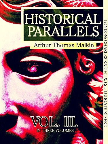 Historical Parallels, vol 3 (of 3) (Historical Parallels Series) (English Edition)