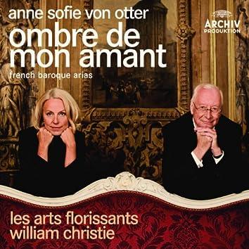 Ombre De Mon Amant - French Baroque Arias