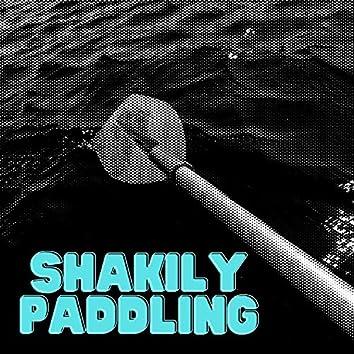 Shakily Paddling