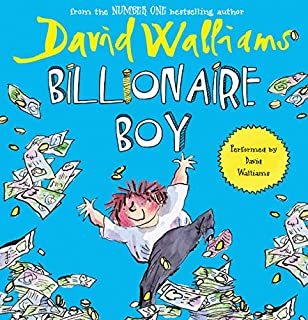 Billionaire Boy                   By:                                                                                                                                 David Walliams                               Narrated by:                                                                                                                                 David Walliams                      Length: 3 hrs and 6 mins     757 ratings     Overall 4.6