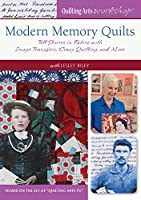 Modern Memory Quilts: Tell Stories in Fabric with Image Transfers, Crazy Quilting, and More [DVD]