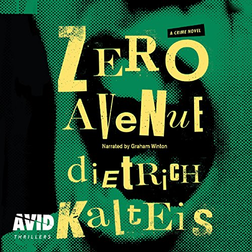 Zero Avenue                   By:                                                                                                                                 Dietrich Kalteis                               Narrated by:                                                                                                                                 Graham Winton                      Length: 5 hrs and 26 mins     Not rated yet     Overall 0.0