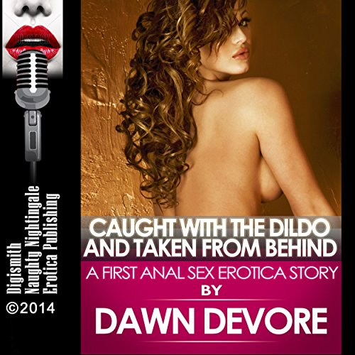 Caught with the Dildo and Taken from Behind audiobook cover art
