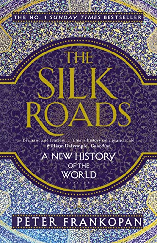 The Silk Roads: A New History of the World (English Edition) eBook ...