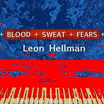 + Blood + Sweat + Fears +