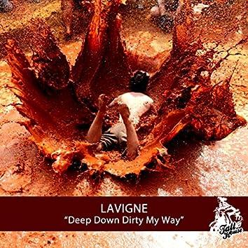 Deep Down Dirty My Way