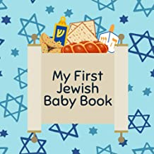 My First Jewish Baby Book: Jewish Words for Children Aged 0-3; A Great Brit Milah or Birthday Gift!