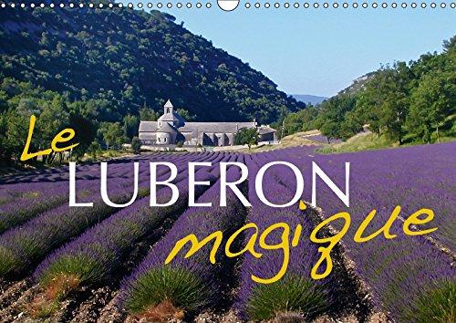Le Luberon magique (Calendrier mural 2019 DIN A3 horizontal): Les plus beaux coins du Luberon (Calendrier mensuel, 14 Pages ) (Calvendo Nature)