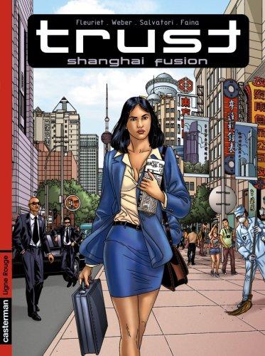 Trust, Tome 1 : Shanghai Fusion