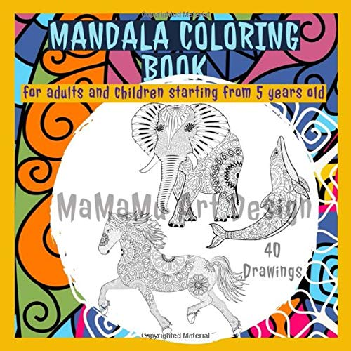 Mandala Coloring Book: For adults and children starting from 5 years old