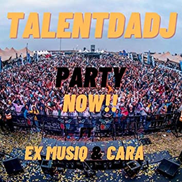 Party Now (feat. Cara & Ex Musiq)