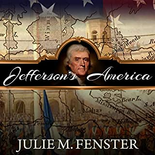 Jefferson's America     The President, the Purchase, and the Explorers Who Transformed a Nation              Written by:                                                                                                                                 Julie M. Fenster                               Narrated by:                                                                                                                                 John Pruden                      Length: 12 hrs and 11 mins     Not rated yet     Overall 0.0