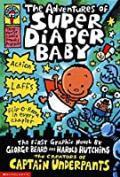 The Adventures of Super Diaper Baby: The First Graphic Novel