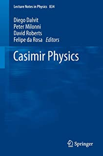 Casimir Physics (Lecture Notes in Physics Book 834)