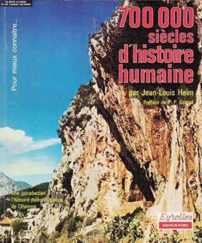 700 000 siècles d'histoire humaine / Paléontologie / Homo Erectus / Cro-Magnon / Anthropologie / Préhistoire