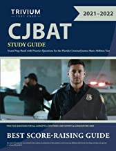 CJBAT Study Guide: Exam Prep Book with Practice Questions for the Florida Criminal Justice Basic Abilities Test